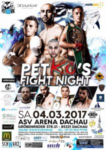 PETKO`S FIGHT NIGHT am Samstag 04.03.2017 ASV ARENA DACHAU